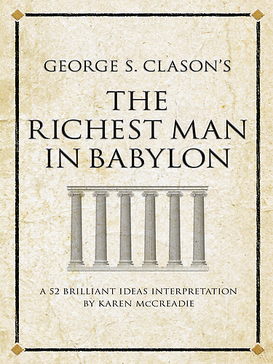 The Richest Man in Babylon – A Must Read for All Real Estate Agents Looking to Achieve High Level of Financial Success
